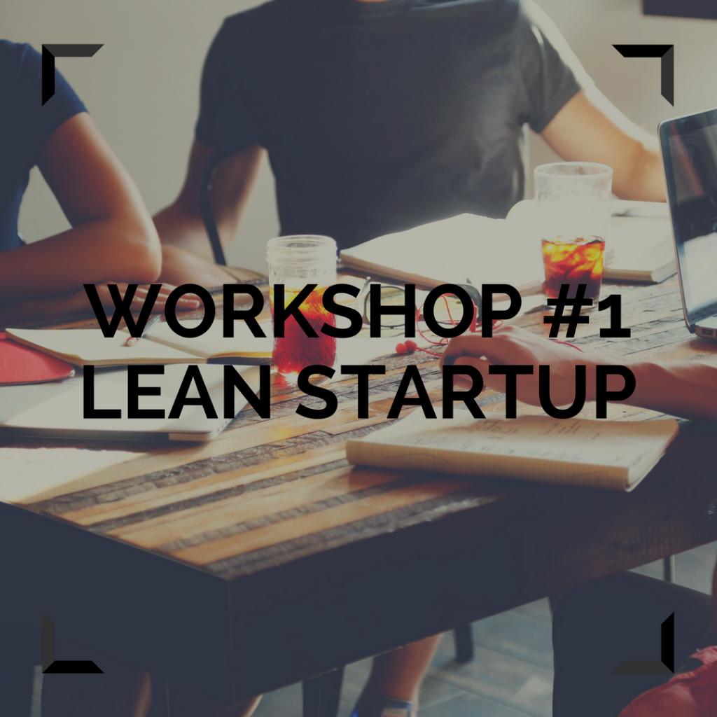 Workshop #1 LEAN STARTUP