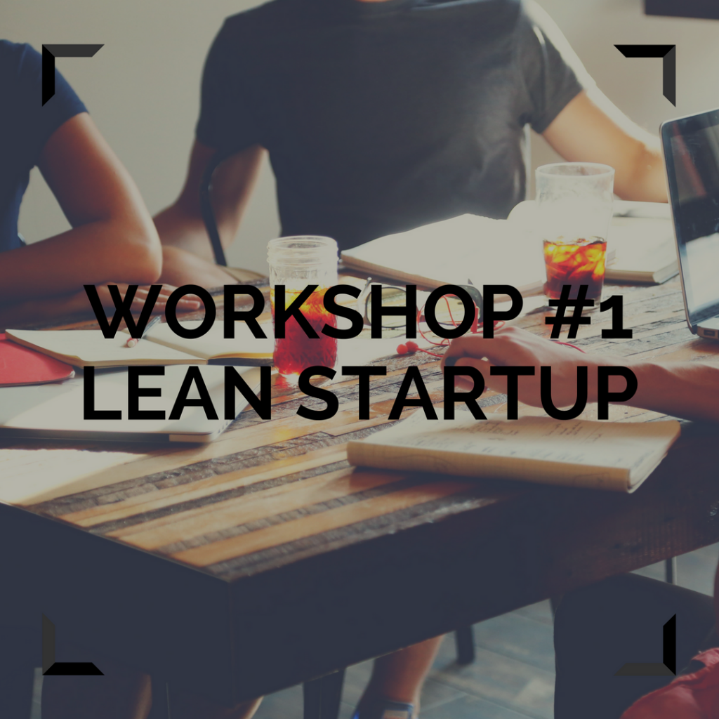 PAST EVENT: Workshop #1 LEAN STARTUP