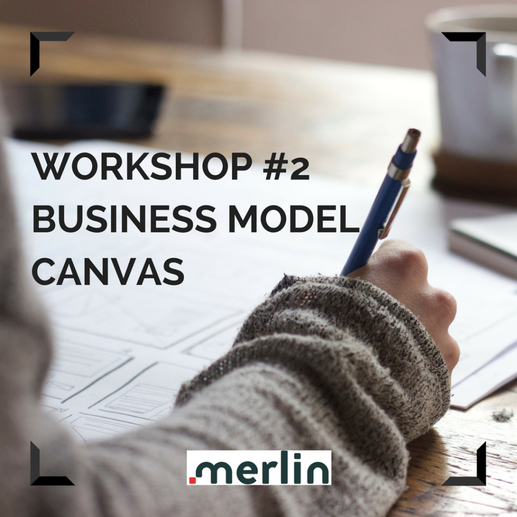 PAST EVENT: Workshop #2 BUSINESS MODEL CANVAS