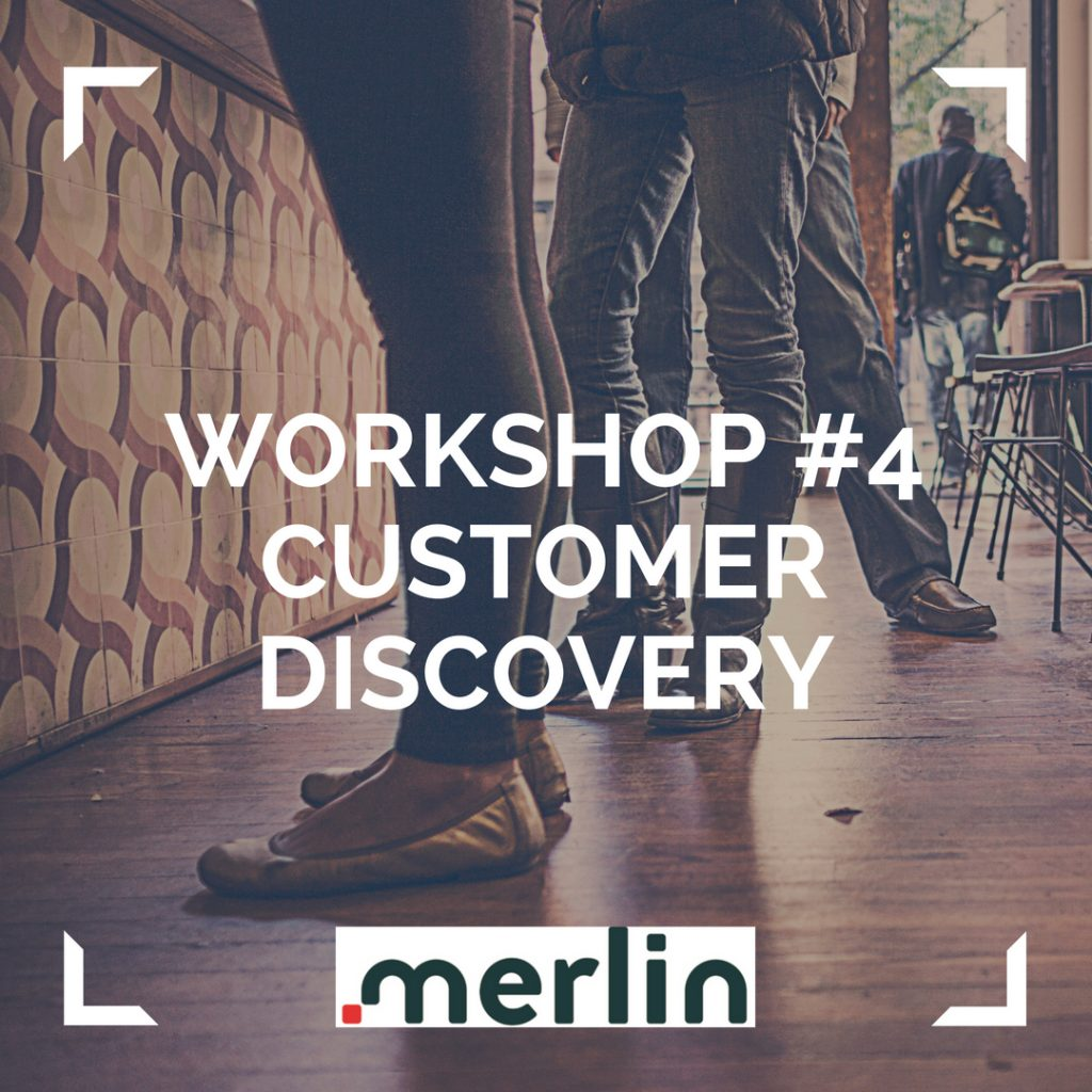PAST EVENT – Workshop #3: CUSTOMER DISCOVERY