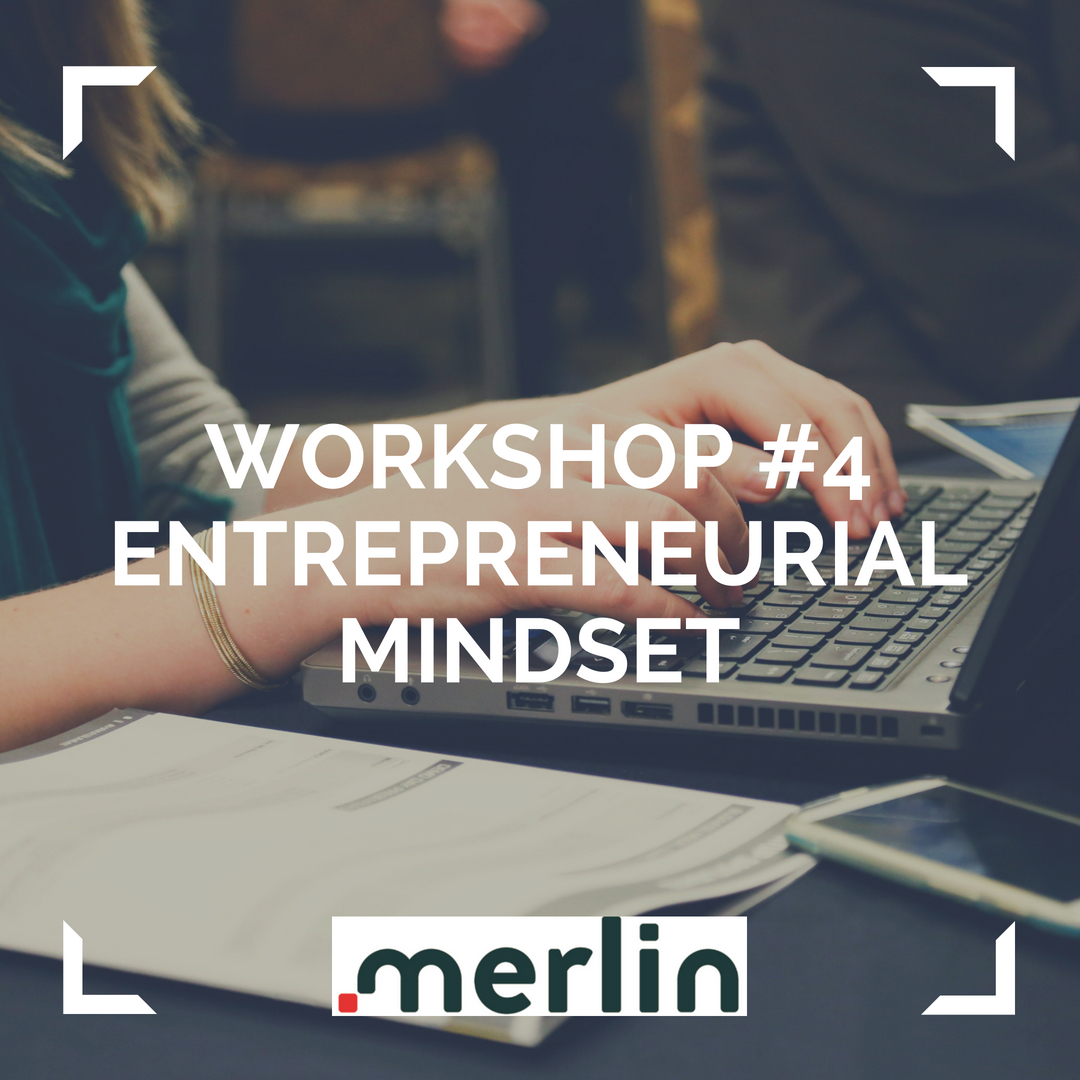 PAST EVENT – Workshop #4: ENTREPRENEURIAL MINDSET