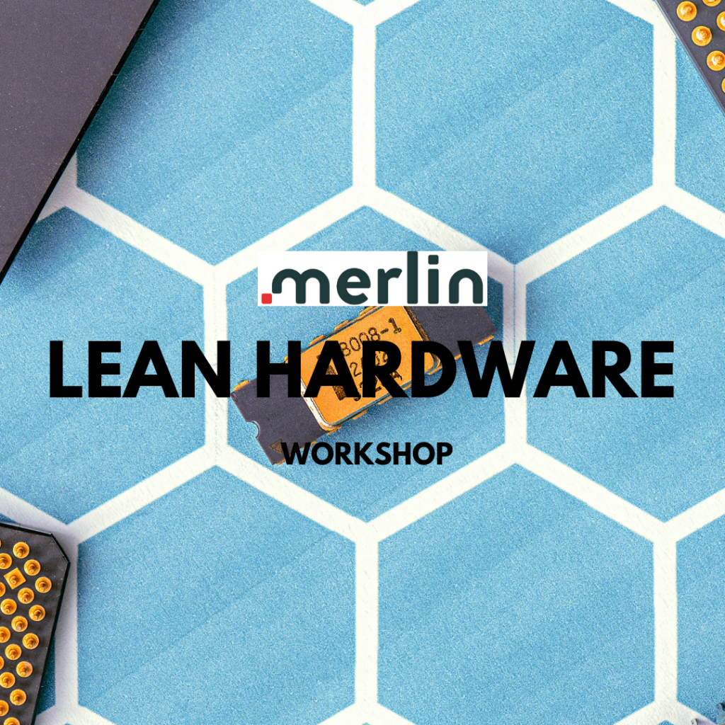 PAST EVENT – Workshop #7 LEAN HARDWARE
